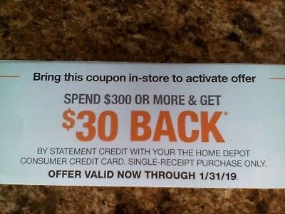 Home Depot (10%)Coupon $30 Back w/Purchase of $300, EXP 1/31/2019 In Store Only