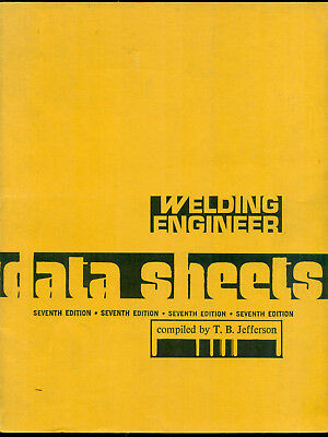 Welding Engineer Data Sheets, 7th edition, compiled by T.B. Jefferson, 1974