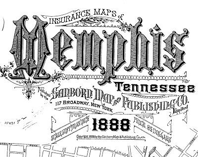 Memphis, Tennessee~Sanborn Map© sheets made in 1888 microfilm reel~60 maps