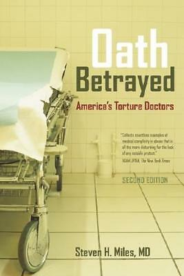 Oath Betrayed by Steven H. Miles (author)