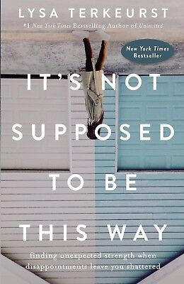 It's Not Supposed to Be This Way book by Lysa TerKeurst  (PDF)