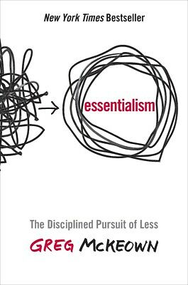 Essentialism: The Disciplined Pursuit of Less - Hardcover - 2014