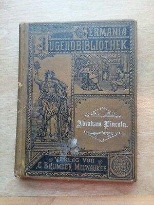 Antique 1800's 1st edition Germania Abraham Lincoln Biography