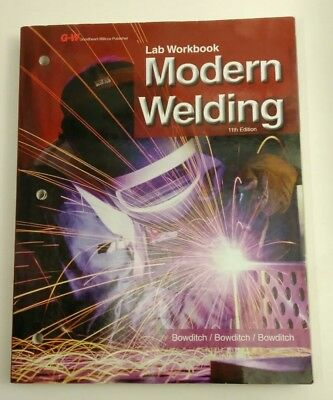 Modern Welding Lab Workbook 11th Eleventh Edition Kevin Mark William Bowditch