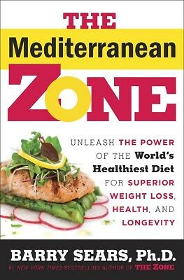 The Mediterranean Zone: Unleash the Power of the World's Healthiest Diet for ...