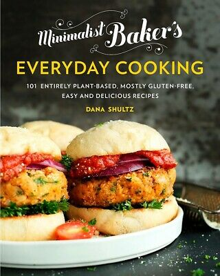 Minimalist Baker's Everyday Cooking: 101 Entirely Plant-based, Mostly Gluten-...