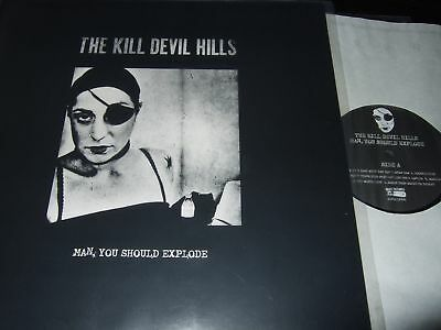 The Kill Devil Hills : Man You Should Explode Lp Bang Records