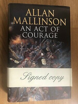 AN ACT OF COURAGE *ALLAN MALLINSON * 1st / 1st Ed. SIGNED