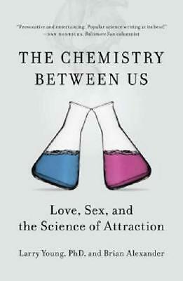 The Chemistry Between Us by Larry Young (author), Brian Alexander (author)
