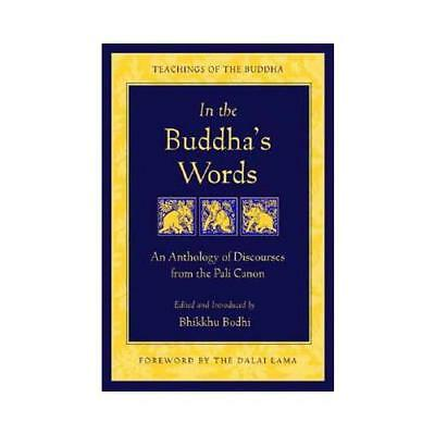 In the Buddha's Words by Bodhi
