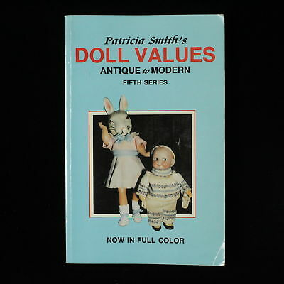 Patricia Smith's Doll Values Antique to Modern Fifth Series Paperback Book