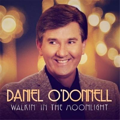 Daniel O'Donnell Walkin' in the Moonlight CD NEW