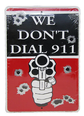 """We Don't Dial 911 Red/Black Bullet Hole 8""""x12"""" Aluminum Metal Plate Parking Sign"""