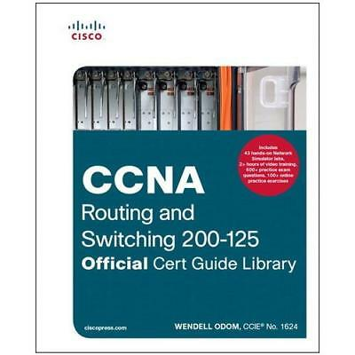 CCNA Routing and Switching 200-125 Official Cert Guide Library by Wendell Odo...