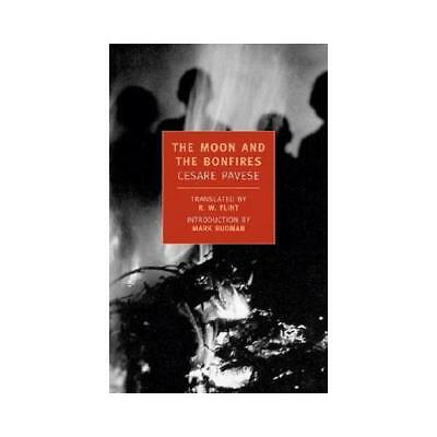 The Moon and the Bonfires by Cesare Pavese, Mark Rudman (introduction), R.W. ...