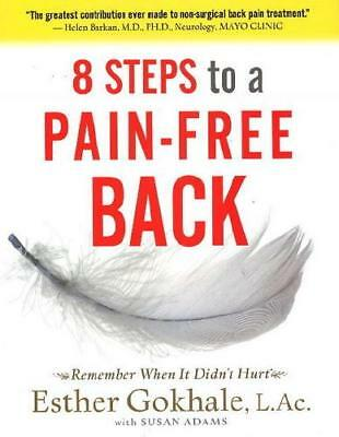 8 Steps to a Pain-Free Back by Esther Gokhale, Susan Adams