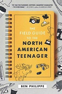 The Field Guide to the North American Teenager By Ben Philippe Hardcover