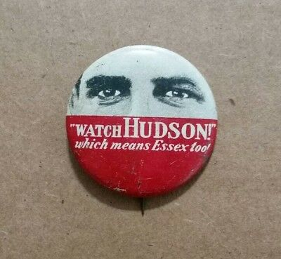 """""""Watch Hudson!"""" Which Means Essex Too! Motor Car Pinback,1919-1932"""