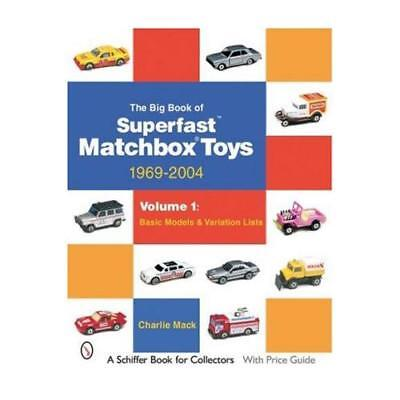 The Big Book of Superfast Matchbox Toys, 1969-2004 by Charles Mack