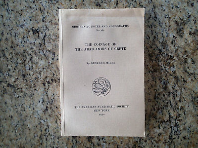 The Coinage of the Arab Amirs of Crete by George C. Miles