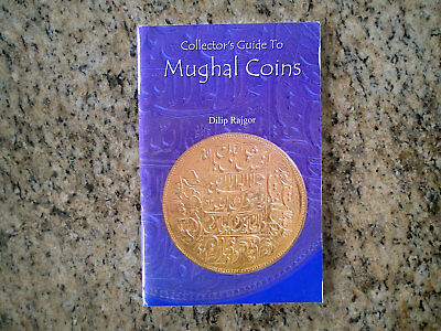 Collector's Guide to Mughal Coins by Dilip Rajgor