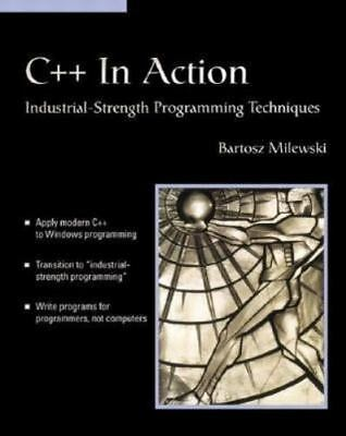 C++ In Action: Industrial Strength Programming Techniques [With CD-ROM]