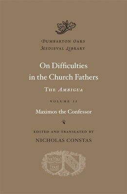 On Difficulties in the Church Fathers: The Ambigua Volume II: 2 (Du...