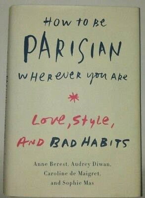 """""""how To Be Parisian Wherever You Are-Love,style And Bad Habits"""" Book"""