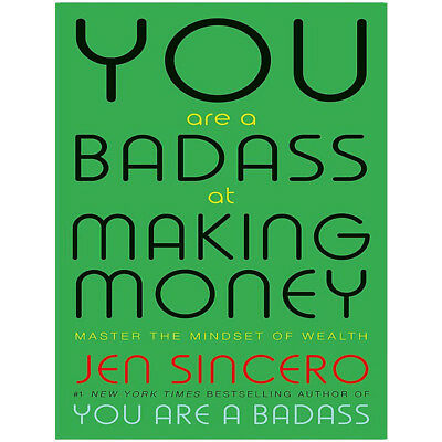 You Are a Badass at Making Money Master the Mindset of Wealth By Jen Sincero NEW