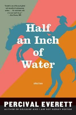 Half an Inch of Water by Percival Everett (author)