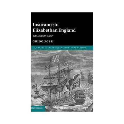 Insurance in Elizabethan England by Guido Rossi (author)