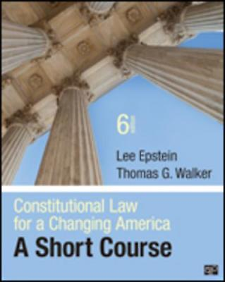 Constitutional Law for a Changing America by Lee J. Epstein (author), Thomas ...