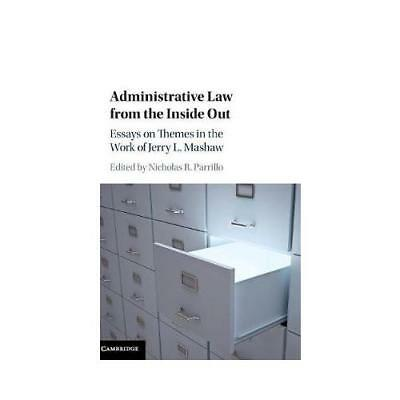 Administrative Law from the Inside Out by Nicholas R Parrillo (editor)