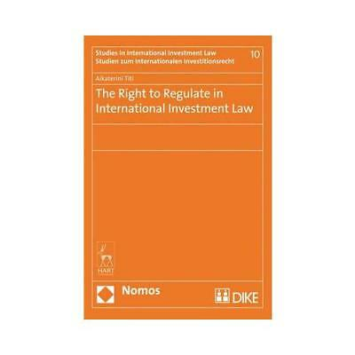 The Right to Regulate in International Investment Law by Catharine Titi (author)