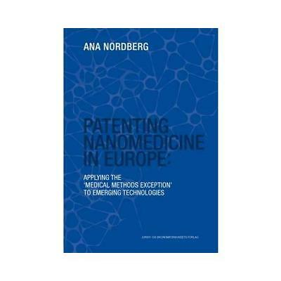 Patenting Nanomedicine in Europe by Ana Nordberg (author)