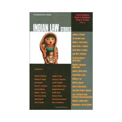 Indian Law Stories by Carole Goldberg (author), Kevin Washburn (author), Phil...