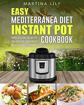 Easy Mediterranean Diet Instant Pot Cookbook: Simple Delicious Instant Pot [PDF]