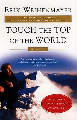 Erik Weihenmayer ~ Touch the Top of the World: A Blind Man's J ... 9780452282940