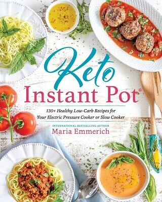Keto Instant Pot: 130+ Healthy Low-Carb Recipes for Electric Pressure Cooker ...