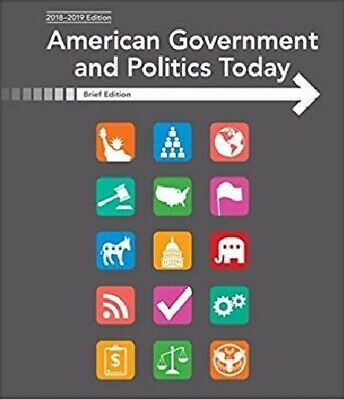 American Government and Politics Today: (Essentials)2018-2019, 19th Ed. [eB00k]