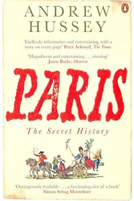 Paris: The Secret History By Andrew Hussey