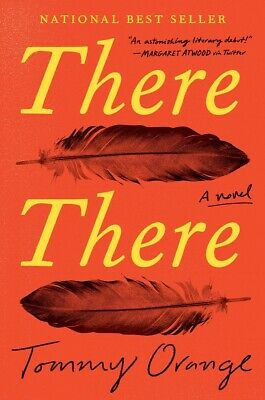There There: A novel by Tommy Orange - Hardcover – June 5, 2018