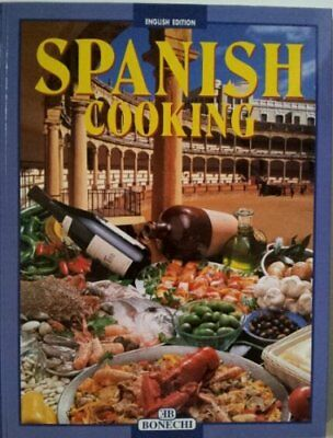 Spanish Cooking: A Wonderful Journey Through Culinary Delights in Search of the