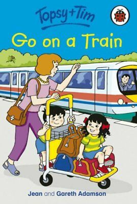 Topsy and Tim Go on a Train (Topsy & Tim) By Jean Adamson