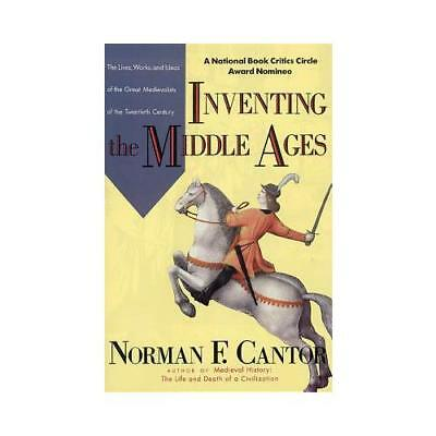 Inventing the Middle Ages by Norman F Cantor