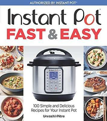 Instant Pot Fast & Easy: 100 Simple and Delicious Recipes ( eB00k )
