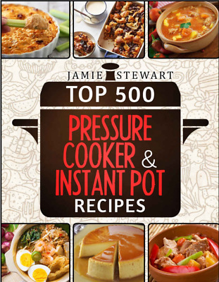Top 500 Pressure Cooker and Instant Pot Recipes Cookbook Bundle (PDF/Epub)