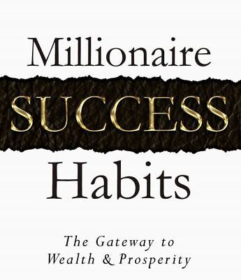 Millionaire Success Habits - The Gateway to Wealth & Prosperity by Dean Graziosi