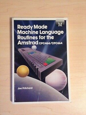 Ready Made Machine Language Routines for the Amstrad CPC464/CPC664 (1985)