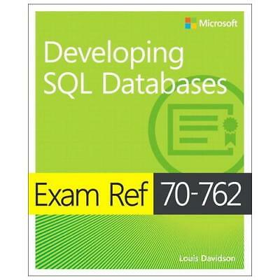 Exam Ref 70-762 Developing SQL Databases by Louis Davidson (author)